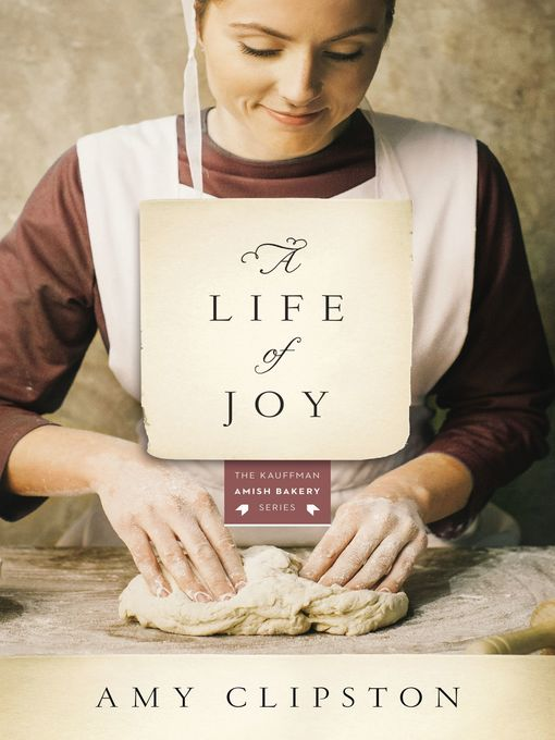 Title details for A Life of Joy by Amy Clipston - Available