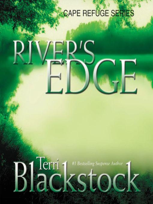 Title details for River's Edge by Terri Blackstock - Wait list
