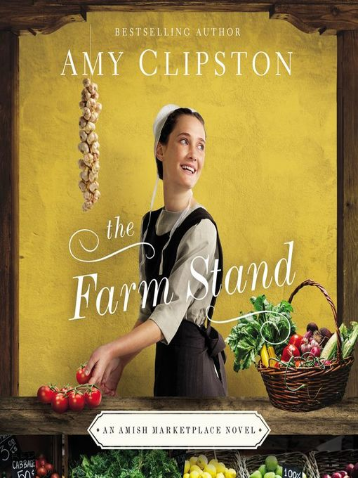 Title details for The Farm Stand by Amy Clipston - Available