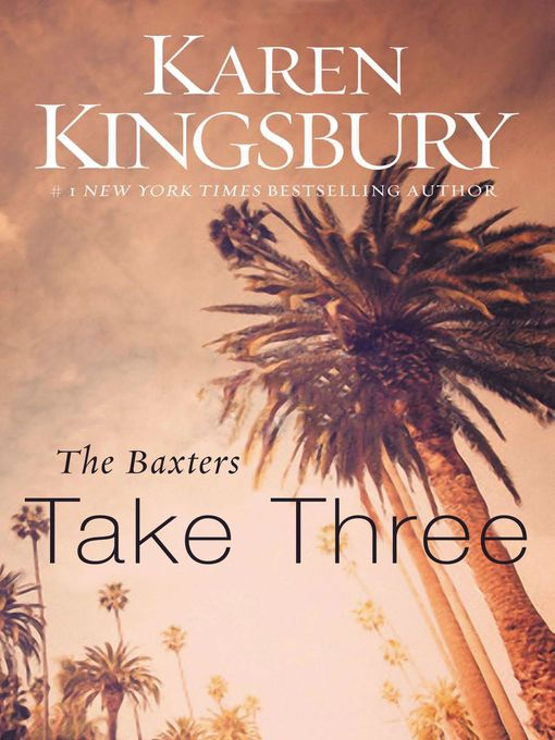 Title details for The Baxters Take Three by Karen Kingsbury - Available