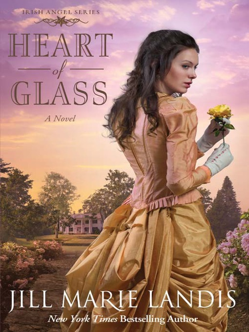 Title details for Heart of Glass by Jill Marie Landis - Available