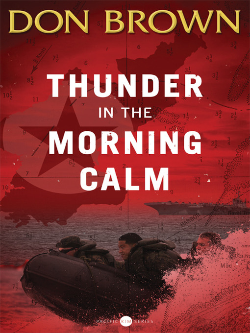 Title details for Thunder in the Morning Calm by Don Brown - Wait list