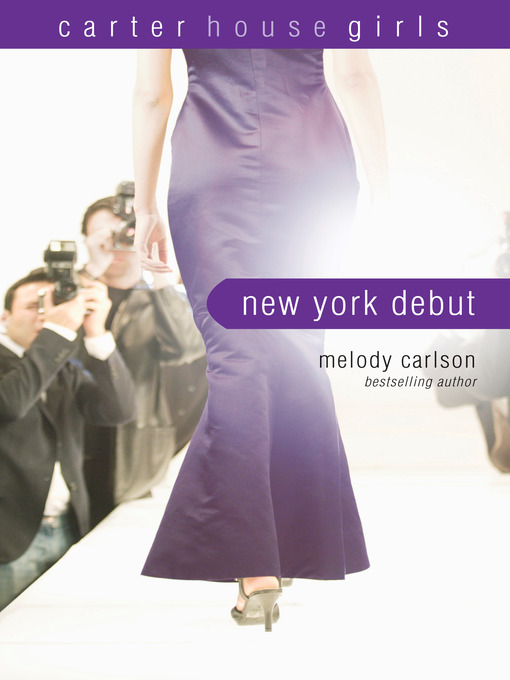 Title details for New York Debut by Melody Carlson - Available