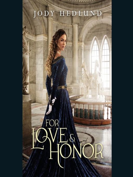Title details for For Love and Honor by Jody Hedlund - Wait list