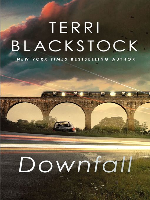 Title details for Downfall by Terri Blackstock - Available