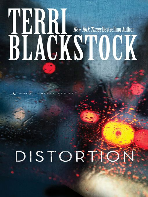 Title details for Distortion by Terri Blackstock - Available