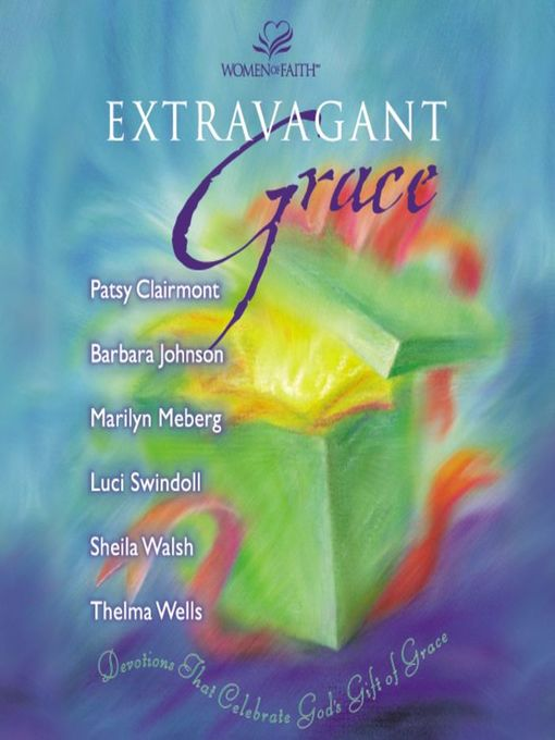 Title details for Extravagant Grace by Luci Swindoll - Available