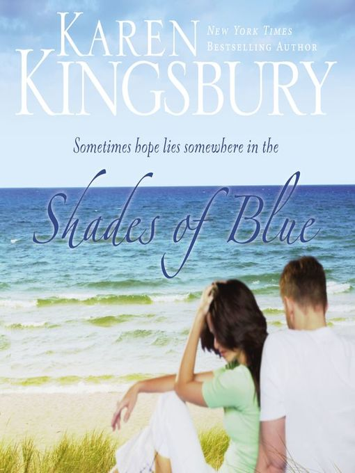 Title details for Shades of Blue by Karen Kingsbury - Wait list