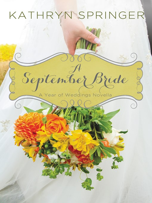 Title details for A September Bride by Kathryn Springer - Available