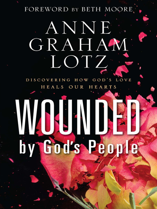 Title details for Wounded by God's People by Anne Graham Lotz - Available