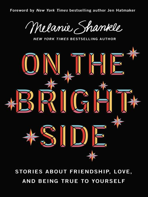 Title details for On the Bright Side by Melanie Shankle - Available