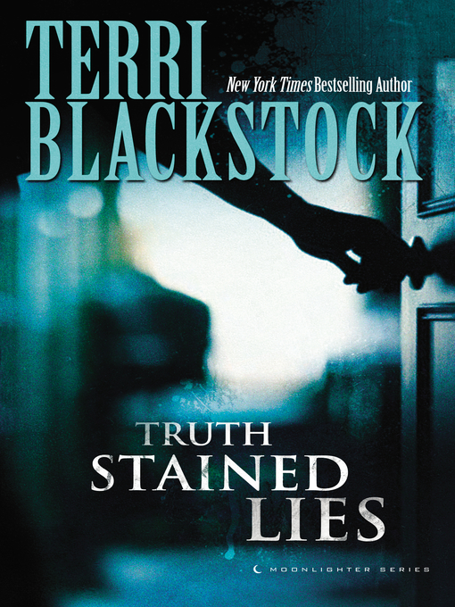 Title details for Truth Stained Lies by Terri Blackstock - Available