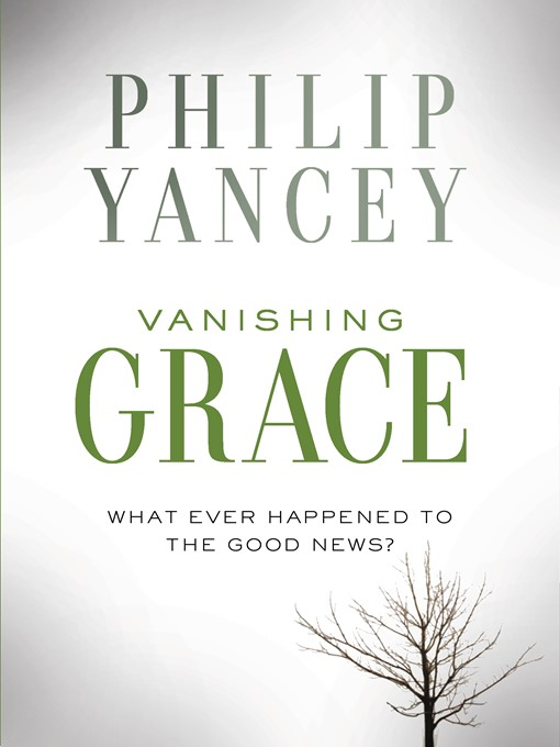 Title details for Vanishing Grace by Philip Yancey - Available
