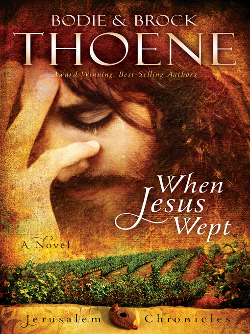 Title details for When Jesus Wept by Bodie and Brock Thoene - Wait list