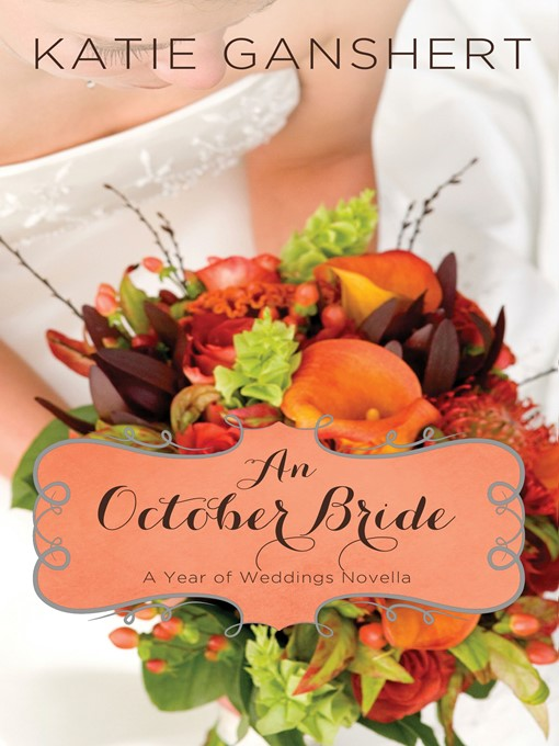 Title details for An October Bride by Katie Ganshert - Available