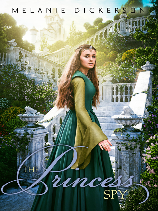 Title details for The Princess Spy by Melanie Dickerson - Available
