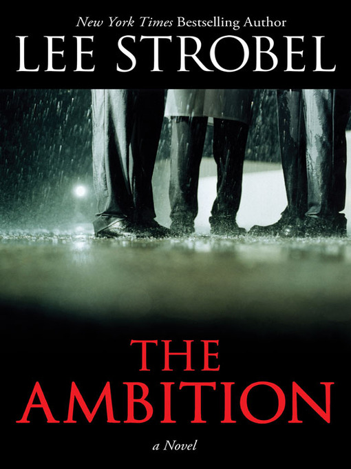 Title details for The Ambition by Lee Strobel - Available