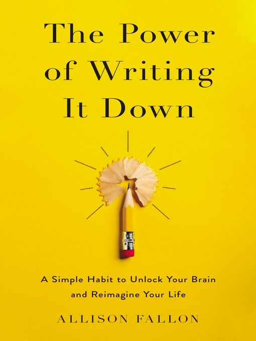 Title details for The Power of Writing It Down by Allison Fallon - Wait list