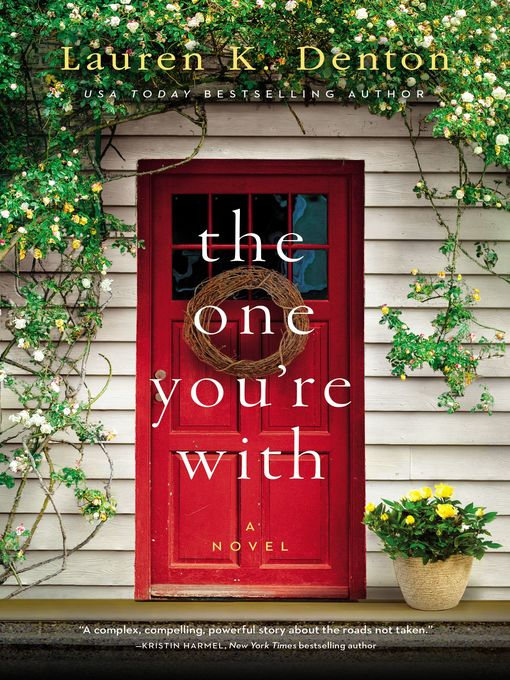 Title details for The One You're With by Lauren K. Denton - Wait list