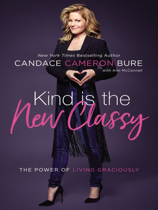 Title details for Kind Is the New Classy by Candace Cameron Bure - Available