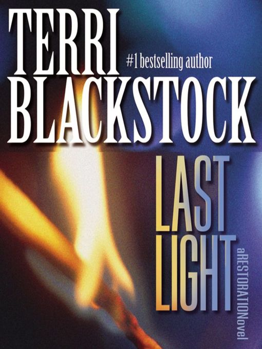 Title details for Last Light by Terri Blackstock - Available