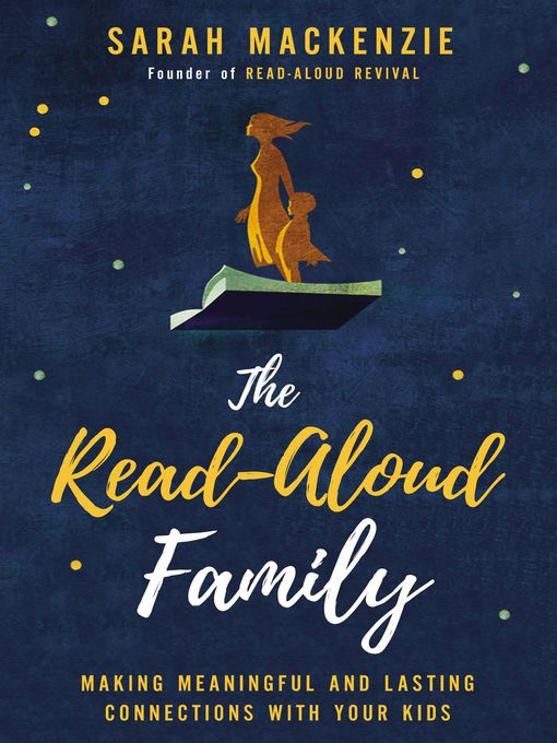 Title details for The Read-Aloud Family by Sarah Mackenzie - Available