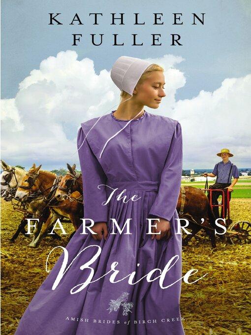 Title details for The Farmer's Bride by Kathleen Fuller - Wait list