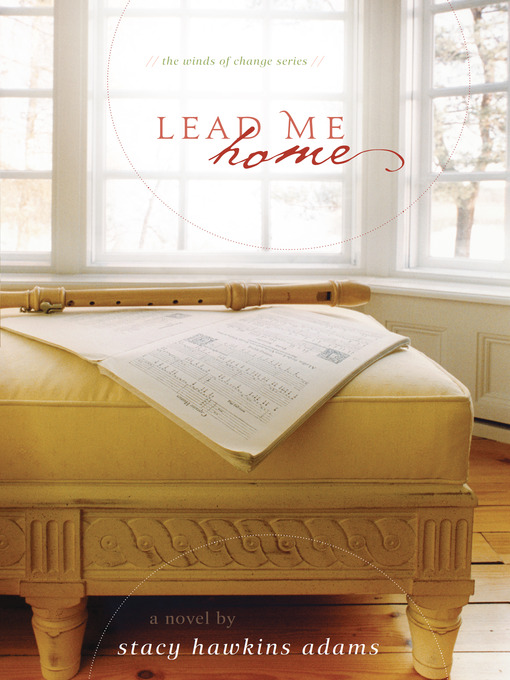Title details for Lead Me Home by Stacy Hawkins Adams - Available