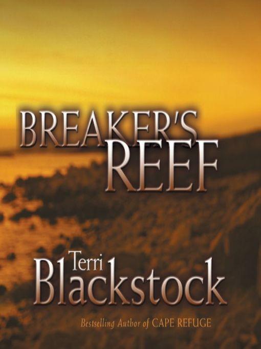 Title details for Breaker's Reef by Terri Blackstock - Wait list