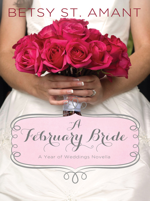 Title details for A February Bride by Betsy St. Amant - Available