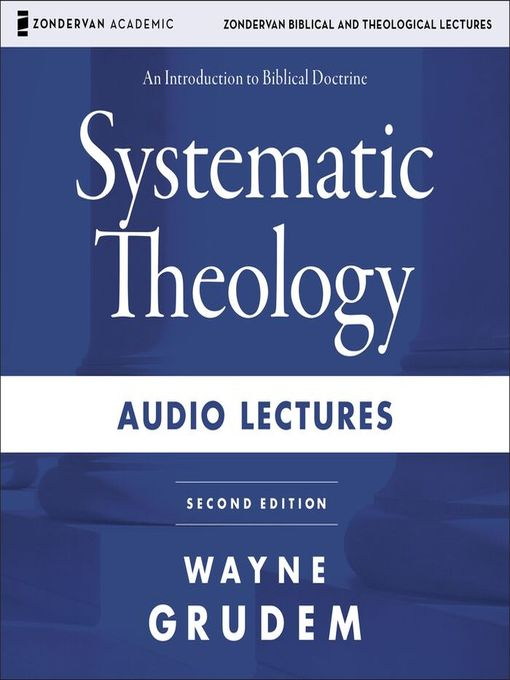 Title details for Systematic Theology by Wayne A. GRUDEM - Wait list