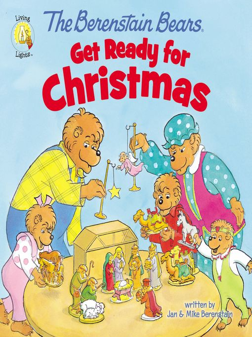 Title details for The Berenstain Bears Get Ready for Christmas by Jan & Mike Berenstain - Available