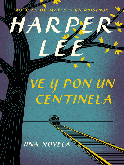 Title details for Ve y pon un centinela (Go Set a Watchman) by Harper Lee - Available