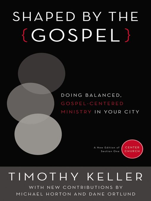 Title details for Shaped by the Gospel by Timothy Keller - Available
