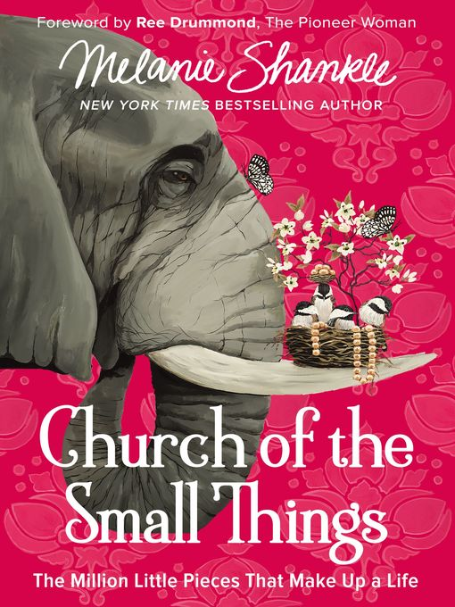 Title details for Church of the Small Things by Melanie Shankle - Available