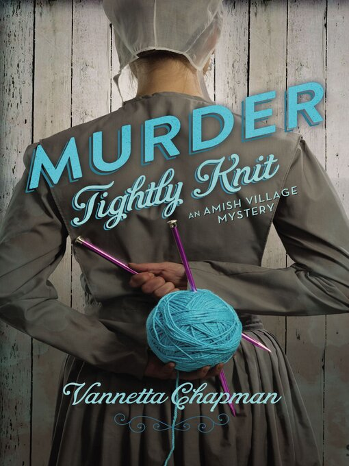 Title details for Murder Tightly Knit by Vannetta Chapman - Wait list