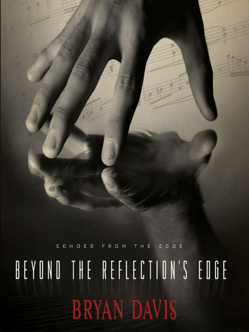 Title details for Beyond the Reflection's Edge by Bryan Davis - Available
