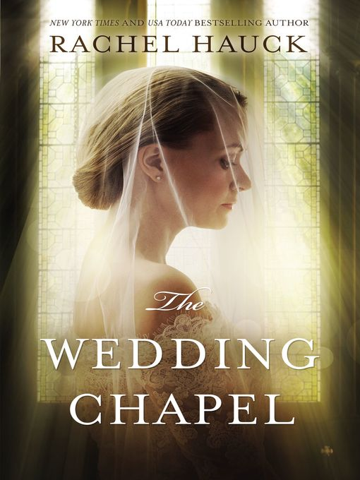 Title details for The Wedding Chapel by Rachel Hauck - Available