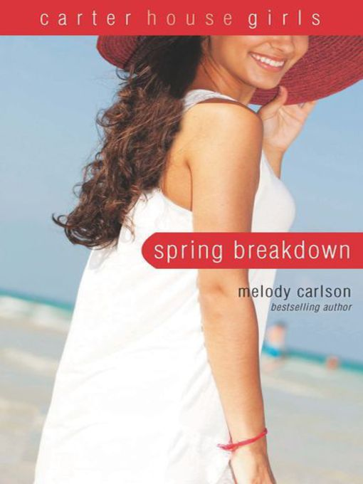 Title details for Spring Breakdown by Melody Carlson - Available