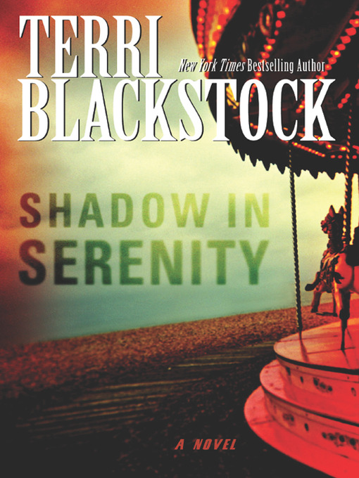 Title details for Shadow in Serenity by Terri Blackstock - Wait list