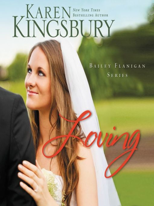 Title details for Loving by Karen Kingsbury - Wait list