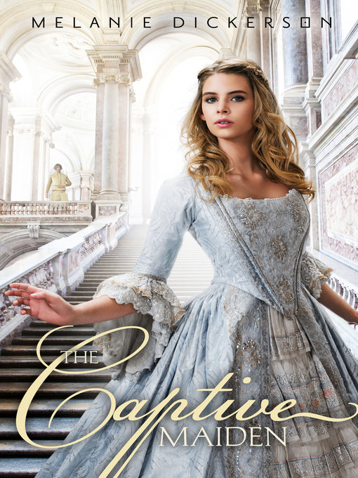 Title details for The Captive Maiden by Melanie Dickerson - Wait list