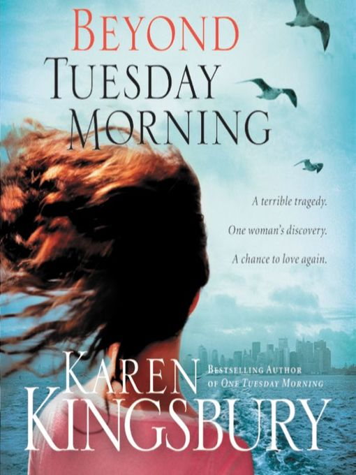 Title details for Beyond Tuesday Morning by Karen Kingsbury - Available