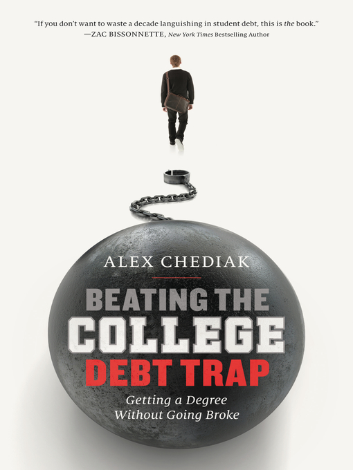 Title details for Beating the College Debt Trap by Alex Chediak - Available