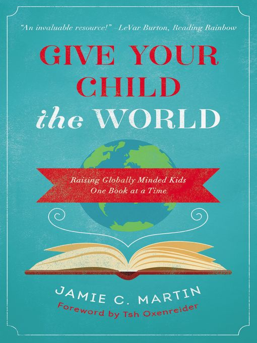 Title details for Give Your Child the World by Jamie C. Martin - Available