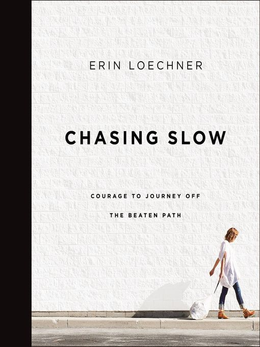 Title details for Chasing Slow by Erin Loechner - Wait list