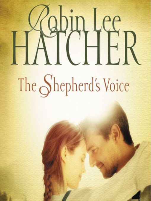Title details for The Shepherd's Voice by Robin Lee Hatcher - Available