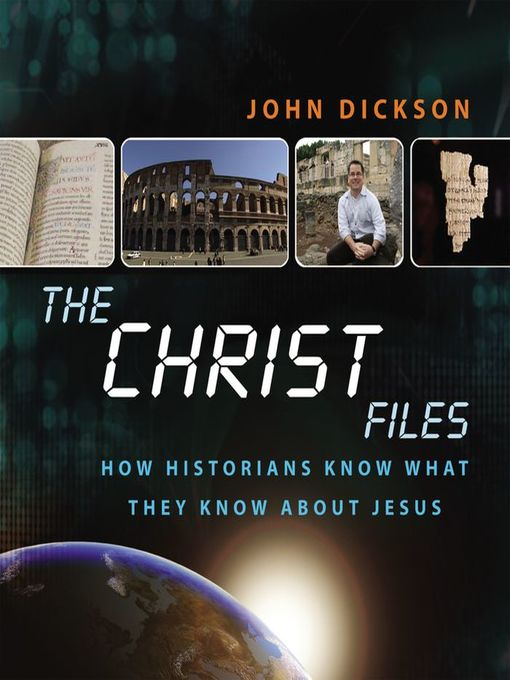 Title details for The Christ Files by John Dickson - Available