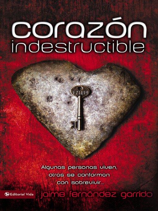 Title details for Corazón indestructible by Jaime Fernández Garrido - Available