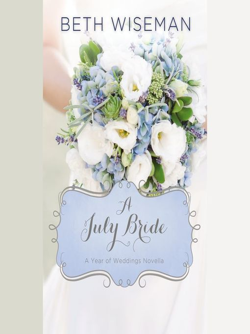 Title details for A July Bride by Beth Wiseman - Available